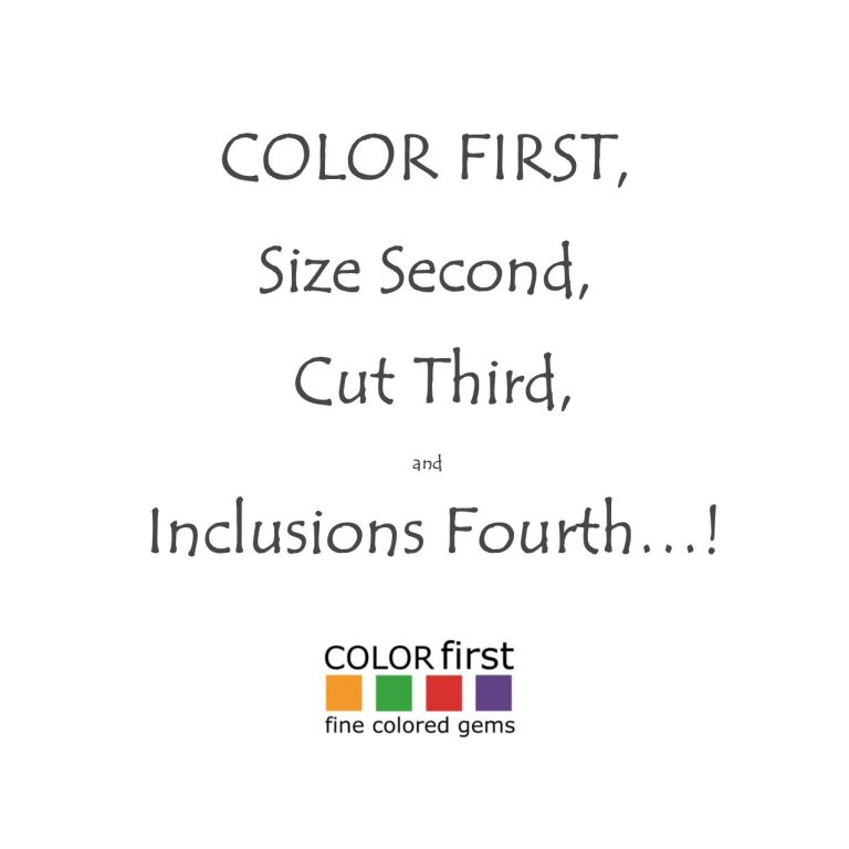 COLOR First, Size Second, Cut Third and Inclusions Fourth